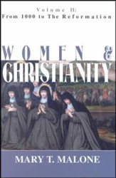 Women & Christianity, Volume 2: From 1000 to the Reformation