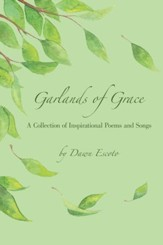 Garlands of Grace: A Collection of Inspirational Poems and Songs - eBook