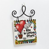 Rise By Lifting Others (No Hot Air Required) Plaque