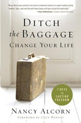 Ditch the Baggage, Change Your Life: 7 Keys to Lasting Freedom - eBook
