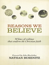Reasons We Believe: 50 Lines of Evidence That Confirm the Christian Faith - eBook