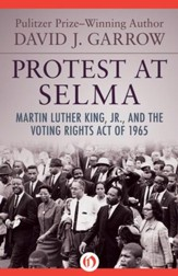Protest at Selma: Martin Luther King, Jr., and the Voting Rights Act of 1965 - eBook