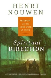 Spiritual Direction: Wisdom for the Long Walk of Faith