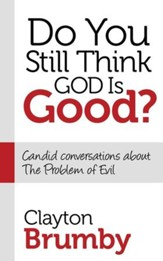 Do You Still Think God Is Good?: Candid Conversations About the Problem of Evil - eBook