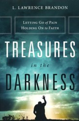 Treasures in the Darkness: Letting Go of Pain, Holding on to Faith