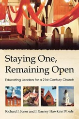 Staying One, Remaining Open: Educating Leaders for a 21st Century Church - eBook