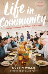 Life in Community: Joining Together to Display the Gospel - eBook