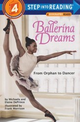 Ballerina Dreams: From Orphan to Ballerina (Step Into Reading, Step 4)