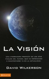 La Vision: A Terrifying Prophecy of Doomsday That is Starting to Happen Now! Spanish Edition