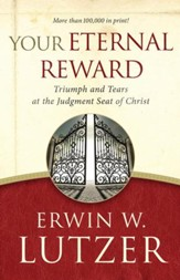 Your Eternal Reward: Triumph and Tears at the Judgment Seat of Christ - eBook
