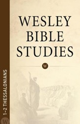 Wesley Bible Studies: 1-2 Thessalonians - eBook