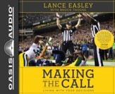 Making the Call: Living With Your Decisions Unabridged Audiobook on CD