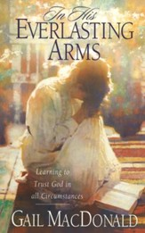 In His Everlasting Arms: Learning to Trust God in all Circumstances - eBook