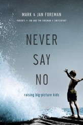 Never Say No: Raising Big-Picture Kids - eBook