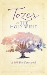 Tozer on the Holy Spirit: A 365-Day Devotional - eBook