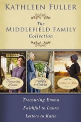 The Middlefield Family Collection: Treasuring Emma, Faithful to Laura, Letters to Katie - eBook