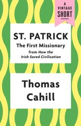 St. Patrick: The First Missionary / Digital original - eBook