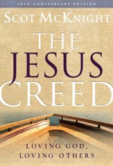 The Jesus Creed: Loving God, Loving Others - 10th Anniversary Edition - eBook