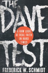 The Dave Test: A Raw Look at Real Faith in Hard Times