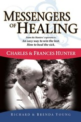 Messengers Of Healing: The Miraculous Life and Ministry Of Charles and Frances Hunter - eBook
