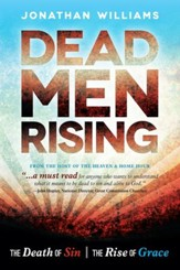 Dead Men Rising: The Death of Sin, the Rise of Grace