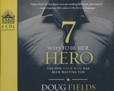 7 Ways to Be Her Hero: The One She's Been Waiting For - unabridged audiobook on CD