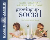 Growing Up Social: Raising Relational Kids in a Screen-Driven World - unabridged audiobook on CD