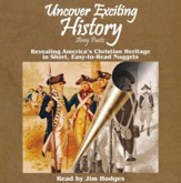Uncover Exciting History: Revealing America's Christian Heritage in Short, Easy-to-Read Nuggets MP3 Audio CD