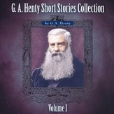 G.A. Henty Short Stories Collection Volume 1 MP3 Audio CD