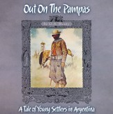 Out On The Pampas: A Tale of Young Settlers in  Argentina MP3 Audio CD