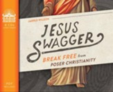 Jesus Swagger: Break Free from Poser Christianity - unabridged audiobook on CD Unabridged
