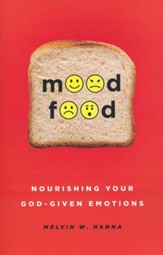 Mood Food: Nourishing Your God-Given Emotions