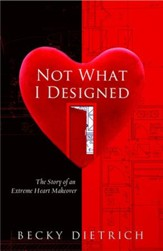 Not What I Designed: The Story of an Extreme Heart Makeover