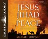 Jesus, Jihad and Peace: What Bible Prophecy Says About World Events Today - unabridged audiobook on CD Unabridged