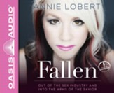 Fallen: Out of the Sex Industry and Into the Arms of the Savior - unabridged audiobook on CD