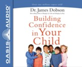 Building Confidence In Your Child - unabridged audio book on CD