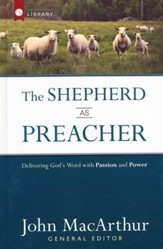 Shepherd as Preacher, The: Delivering God's Word with Passion and Power - eBook