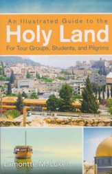 An Illustrated Guide to the Holy Land: For Tour Groups, Students, and Pilgrims