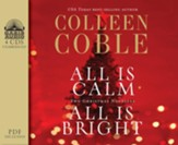 All is Calm, All is Bright: A Colleen Coble Christmas Collection - unabridged audio book on CD