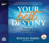Your Best Destiny: A Powerful Prescription for Personal Transformation - unabridged audio book on MP3-CD