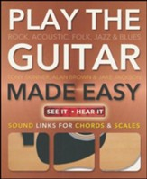 Play the Guitar Made Easy: Acoustic, Rock, Folk, Jazz & Blues