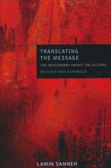 Translating the Message: The Missionary Impact on Culture, 2nd Edition, Revised and Expanded