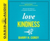 Love Kindness: Discover the Power of a Forgotten Christian Virtue - unabridged audio book on CD