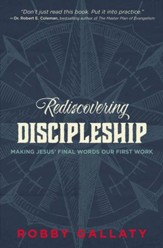 Rediscovering Discipleship: Making Jesus' Final Words Our First Work - eBook