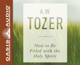 How to be Filled with the Holy Spirit - unabridged audio book on CD