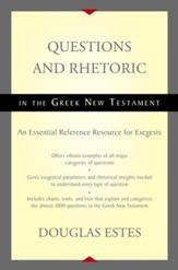 Questions and Rhetoric in the Greek New Testament: An Essential Reference Resource for Exegesis - eBook