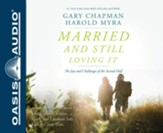 Married and Still Loving It: The Joys and Challenges of the Second Half - unabridged audio book on CD
