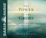 The Power of the Cross: Putting it to Work in Your Life - unabridged audio book on CD