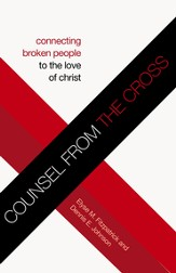 Counsel from the Cross: Connecting Broken People to the Love of Christ - eBook