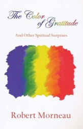 The Color Of Gratitude: And Other Spiritual Surprises